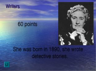 Writers 60 points She was born in 1890, she wrote detective stories.