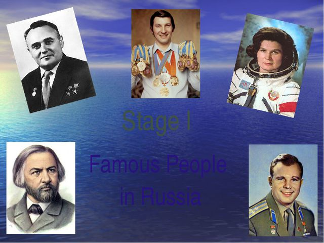 Stage I Famous People in Russia
