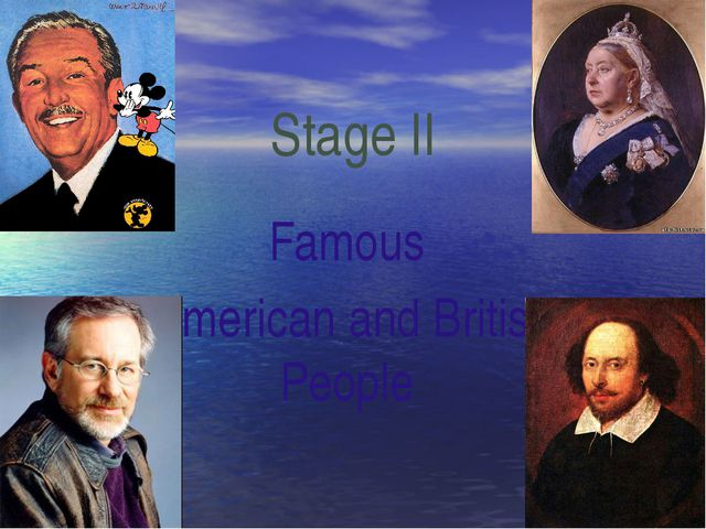 Stage II Famous American and British People