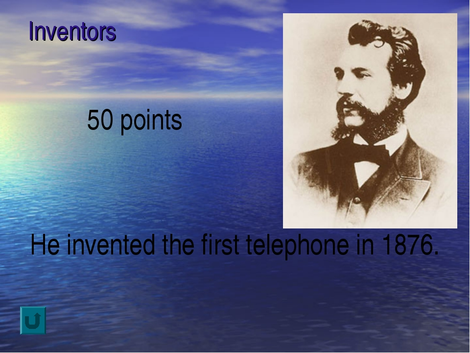 Inventors 50 points He invented the first telephone in 1876.