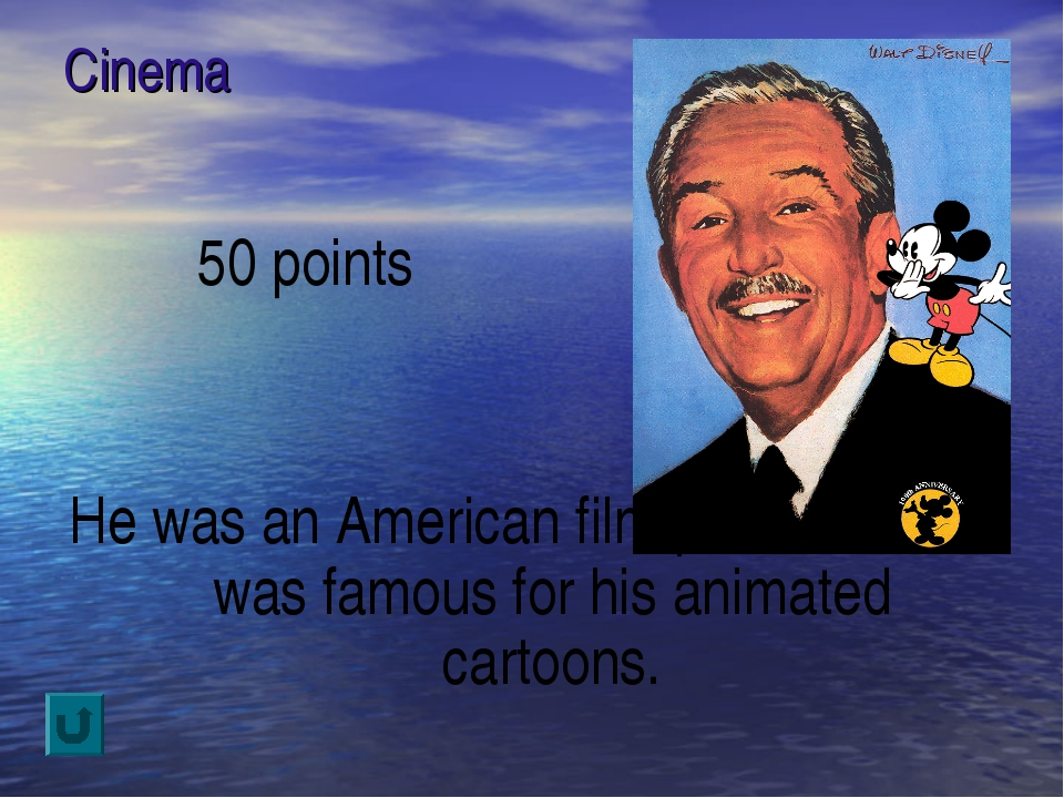 Cinema 50 points He was an American film producer who was famous for his anim...