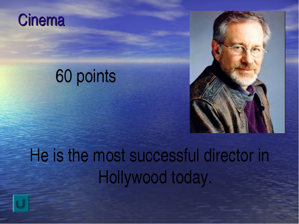 Cinema 60 points He is the most successful director in Hollywood today.