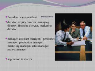 Management President, vice-president director, deputy director, managing dir