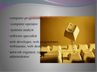 Information technology computer programmer computer operator systems analyst