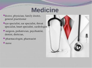 Medicine doctor, physician, family doctor, general practitioner eye specialis