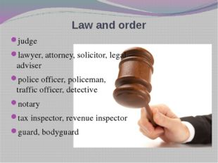 Law and order judge lawyer, attorney, solicitor, legal adviser police officer