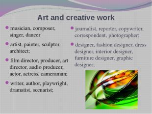 Art and creative work musician, composer, singer, dancer artist, painter, scu