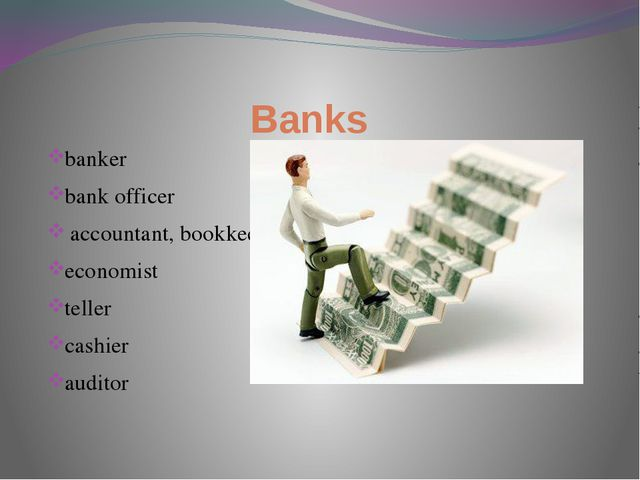 Banks banker bank officer accountant, bookkeeper economist teller cashier aud...