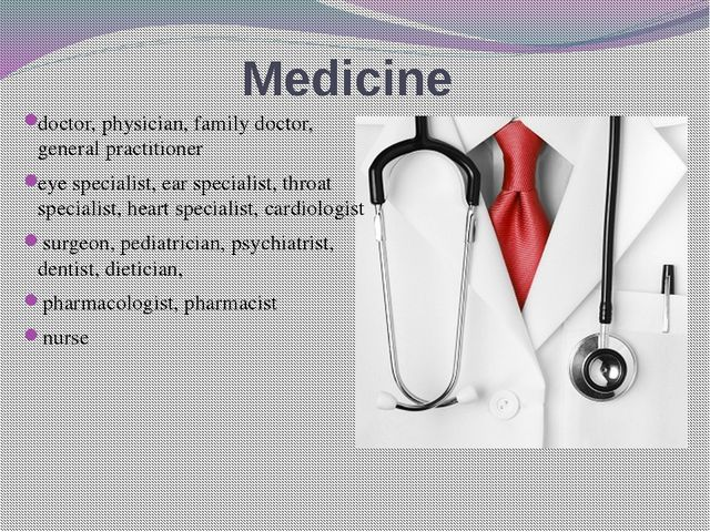 Medicine doctor, physician, family doctor, general practitioner eye specialis...