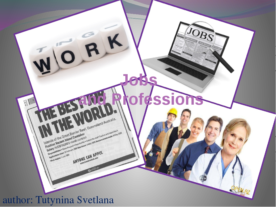 Jobs and Professions author: Tutynina Svetlana