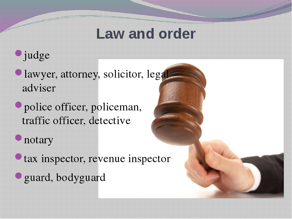 Law and order judge lawyer, attorney, solicitor, legal adviser police officer...