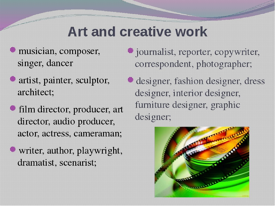 Art and creative work musician, composer, singer, dancer artist, painter, scu...