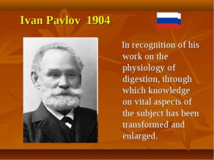 In recognition of his work on the physiology of digestion, through which kno