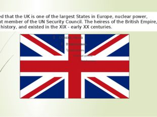 We learned that the UK is one of the largest States in Europe, nuclear power,