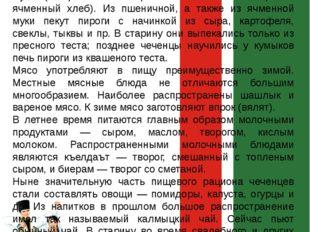 Национальная кухня В чеченской национальной пище важное место занимают мучные