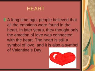 HEART A long time ago, people believed that all the emotions were found in t