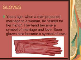 "GLOVES Years ago, when a man proposed marriage to a woman, he ""asked for her"