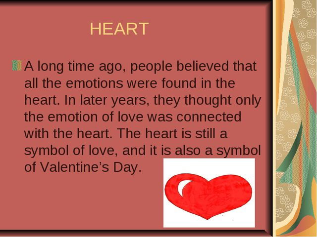 HEART A long time ago, people believed that all the emotions were found in t...