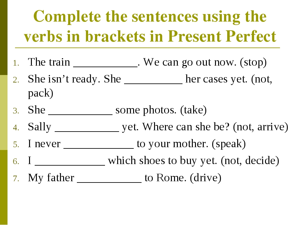 Complete the sentences using the verbs in brackets in Present Perfect The tra...