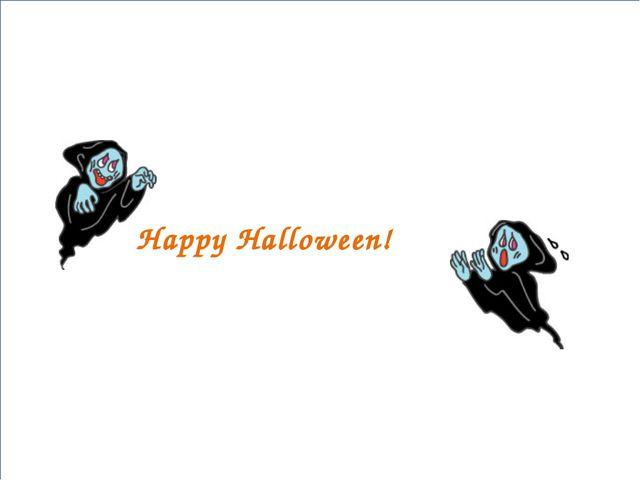 Ha Happy Halloween!
