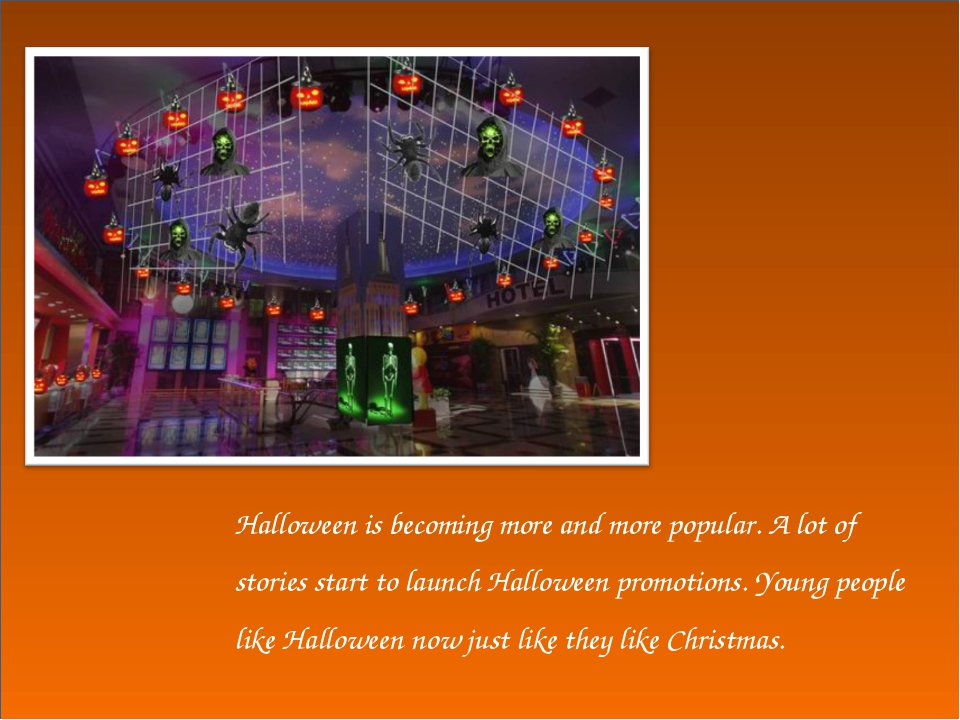 Halloween is becoming more and more popular. A lot of stories start to launch...