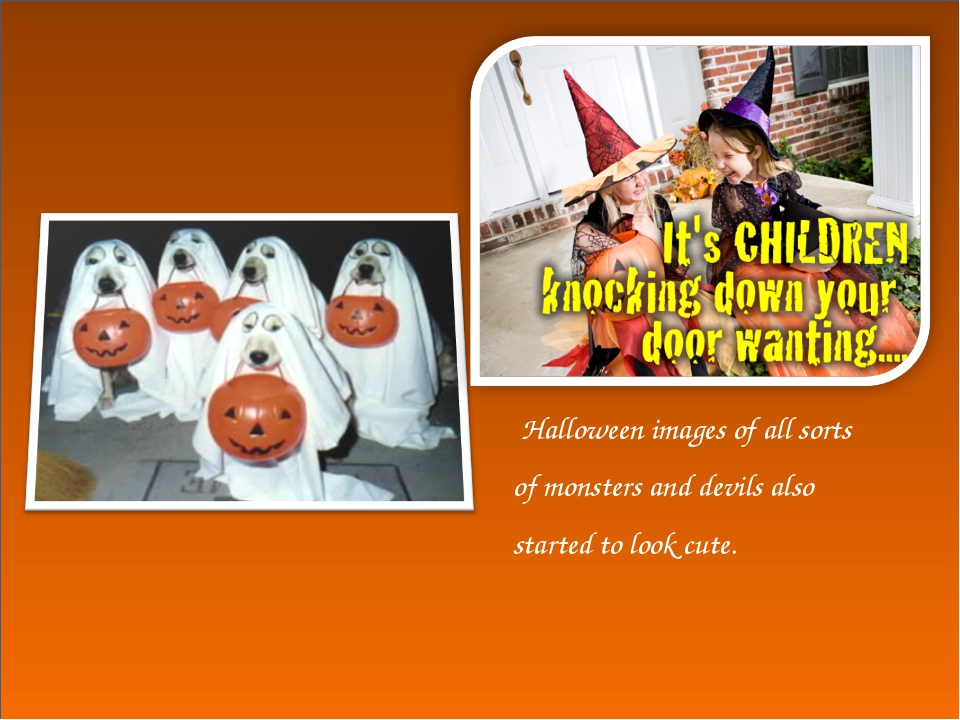 Halloween images of all sorts of monsters and devils also started to look cu...
