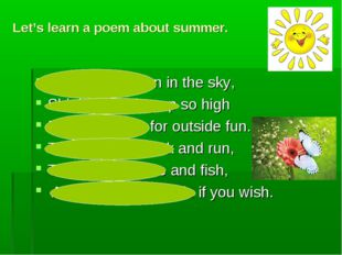 Let's learn a poem about summer. The summer sun in the sky, Shining, shining