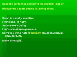 Read the sentences and say if the speaker likes or dislikes the people she/h