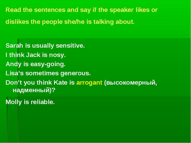 Read the sentences and say if the speaker likes or dislikes the people she/h...