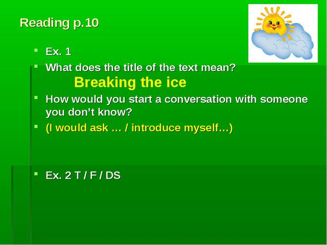 Reading p.10 Ex. 1 What does the title of the text mean? How would you start...