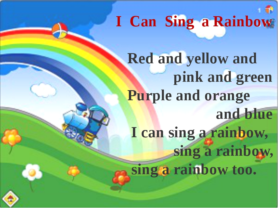 I Can Sing a Rainbow Red and yellow and pink and green Purple and orange and...