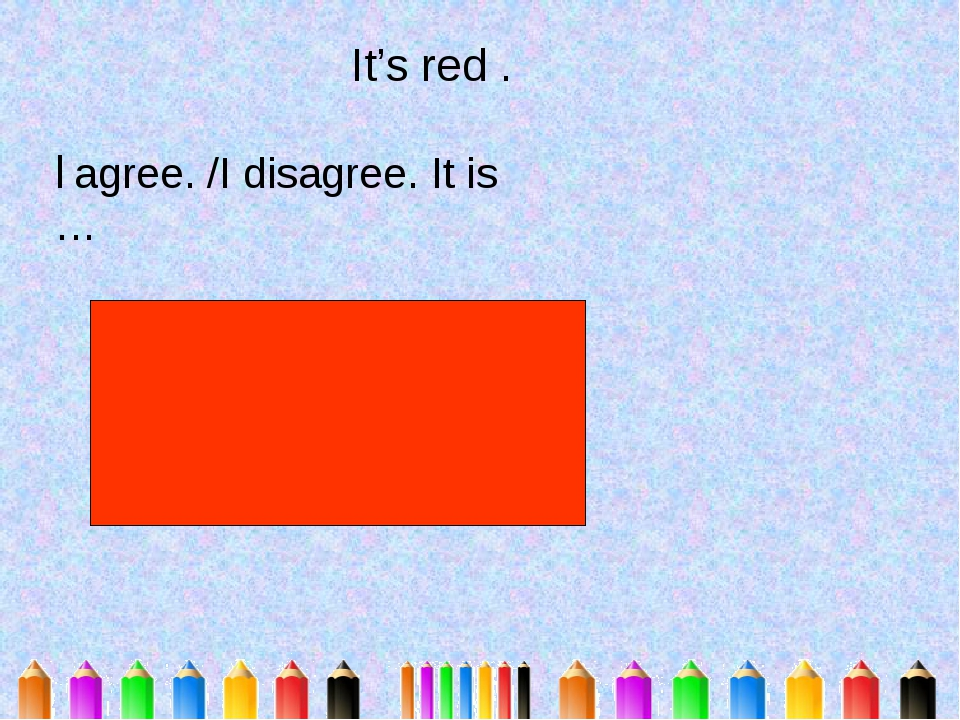 It's red . I agree. /I disagree. It is …