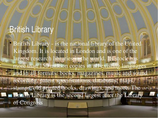 British Library British Library - is the national library of the United Kingd...