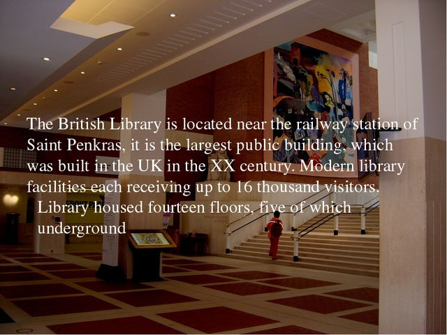 The British Library is located near the railway station of Saint Penkras, it...
