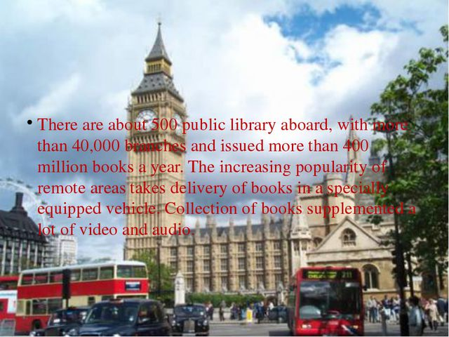 There are about 500 public library aboard, with more than 40,000 branches an...