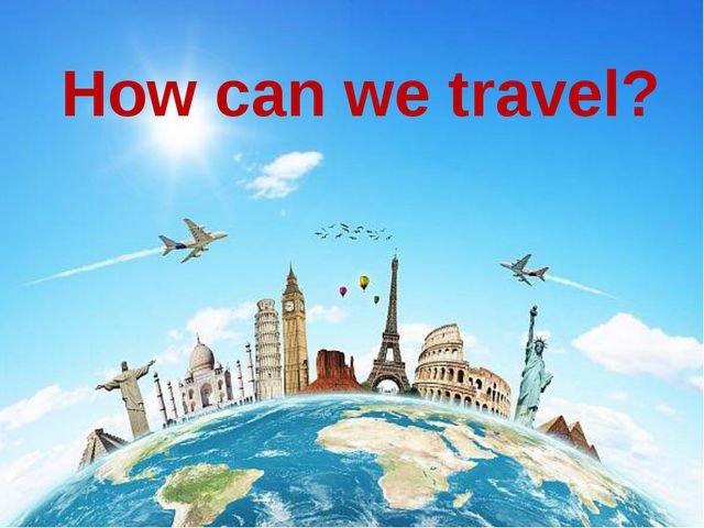 How can we travel?