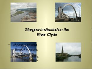 Glasgow is situated on the River Clyde