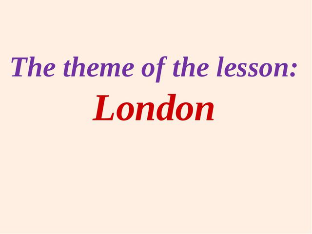 The theme of the lesson: London