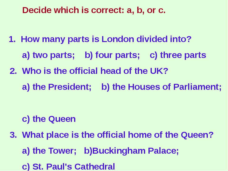 1. How many parts is London divided into? a) two parts; b) four parts; c) th...