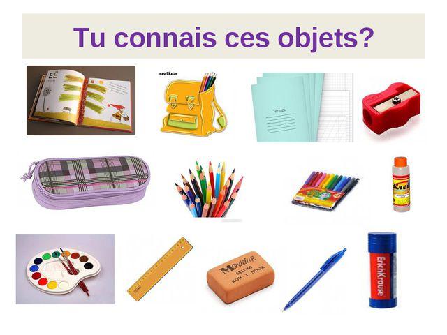Tu connais ces objets?