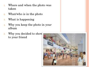 Where and when the photo was taken What/who is in the photo What is happening