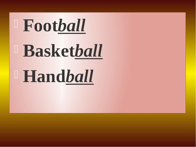 Football Basketball Handball