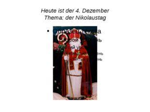 Heute ist der 4. Dezember Thema: der Nikolaustag