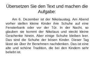 Übersetzen Sie den Text und machen die Aufgabe: Am 6. Dezember ist der Nikola