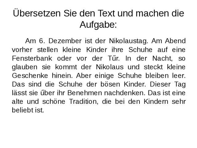 Übersetzen Sie den Text und machen die Aufgabe: Am 6. Dezember ist der Nikola...
