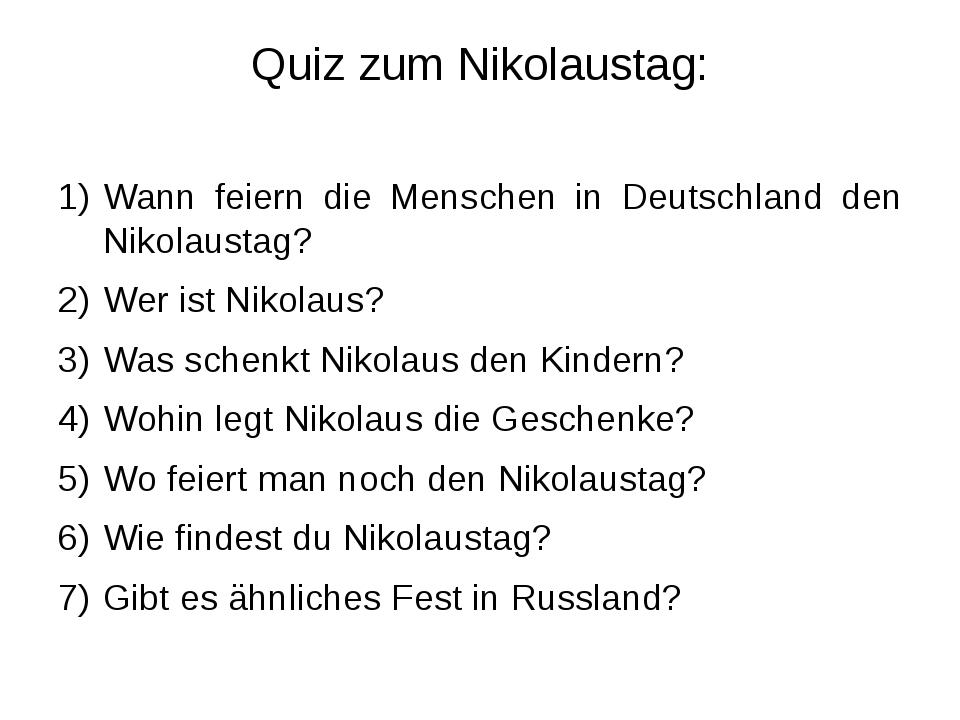 Quiz zum Nikolaustag: Wann feiern die Menschen in Deutschland den Nikolaustag...