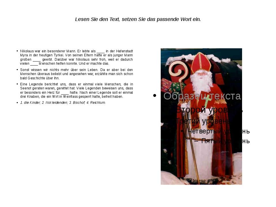Lesen Sie den Text, setzen Sie das passende Wort ein. Nikolaus war ein beson...