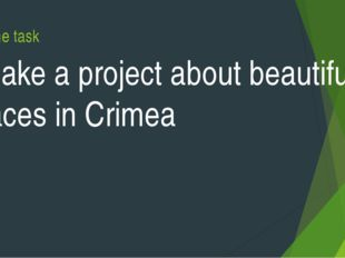 Home task Make a project about beautiful places in Crimea