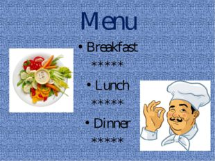 Menu Breakfast ***** Lunch ***** Dinner *****