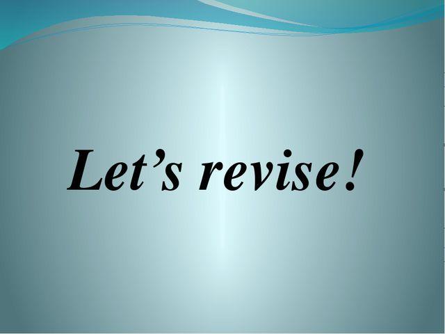 Let's revise!
